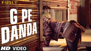 G Pe Danda - Song Video - Fugly