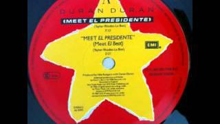 Duran Duran - Meet El Presidente (Meet El Beat)