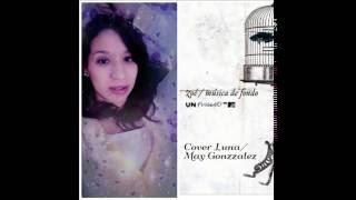 Luna Zoe cover May Gonzzalez