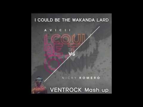 knifeParty& Avicii& NickyRomero& Dimitri& LikeMike I Could Be THE_Wakanda LRAD VENTROCK_MashUP )