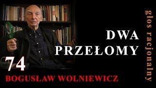 74 Bogusław Wolniewicz DWA PRZEŁOMY Warszawa 12.03.2016