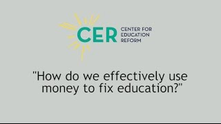 How do we effectively use money to fix education?