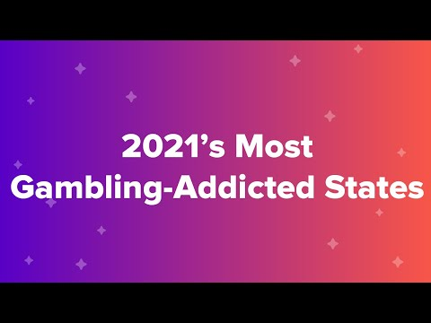 2021's Most Gambling-Addicted States