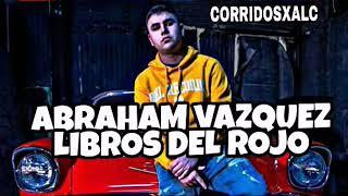 """Abraham Vazquez   Libros Del Rojo (ESTRENO) (SUSCRIBANSE 2018) """"EXCLUSIVO"""""""