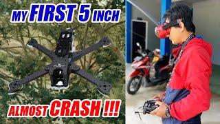 TERBANG PERTAMA PAKAI 5 INCH   FPV DRONE   HAMPIR CRASH !!!