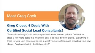 Discover How Greg Closed 6 Deals With Certified Social Lead Consultants!
