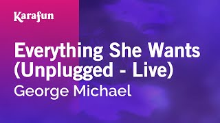 Karaoke Everything She Wants (Unplugged - Live) - George Michael *