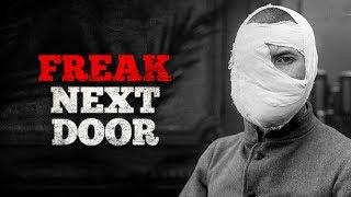 """""""Freak Next Door"""" Creepypasta"""