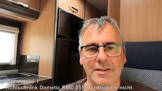 Wohnmobil #1 - Kühlschrank Dometic RMD 8555 funktioniert nicht