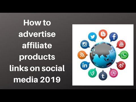 How to advertise affiliate products links on social media 2019
