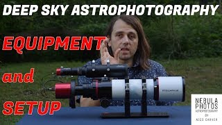 Deep Sky Astrophotography - Equipment Overview and Setup