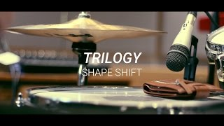 Trilogy ≈ Shape Shift