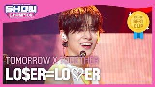 [Show Champion] [COMEBACK] 투모로우바이투게더 - LO$ER=LO♡ER (TOMORROW X TOGETHER - LO$ER=LO♡ER) l EP.406
