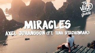 Axel Johansson   Miracles (Lyrics) Ft. Tina Stachowiak