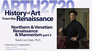 Lecture 04 Northern & Venetian Renaissance & Mannerism Part 2