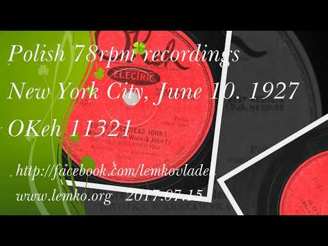 Polish 78rpm recordings, 1927. OKeh 11321. Co Ty Puszujesz John? {Where Do You Work-a John?}