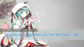 NightCore - 2 Brothers On The 4th Floor - Fly Through The Starry Nights