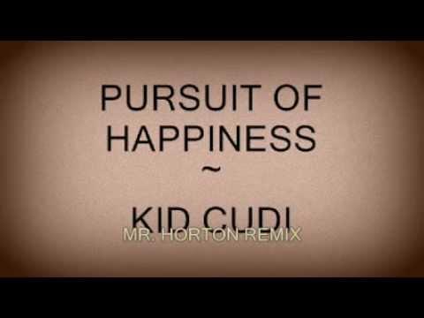 PURSUIT OF HAPPINESS- MR.HORTON (REMIX)
