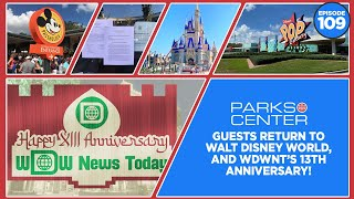 ParksCenter - Guests Return to Walt Disney World, and WDWNT's 13th Anniversary! - Ep. 109