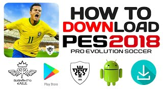 pes 2018 download for android - मुफ्त ऑनलाइन