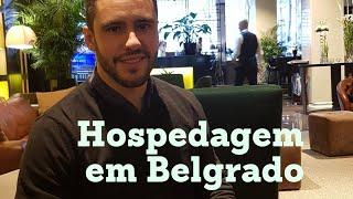 Onde se hospedar em Belgrado? | Planejando sua viagem #1