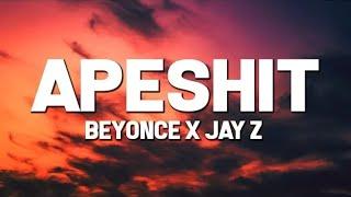Beyonce & JAY-Z - Apeshit (Lyrics) ft. The Carters