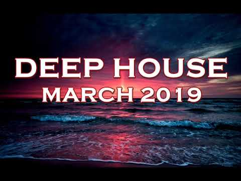 DEEP HOUSE MARCH 2019