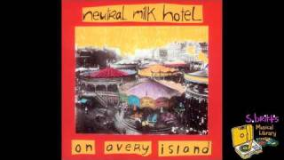 NEUTRAL MILK HOTEL - WHERE YOU'LL FIND ME NOW