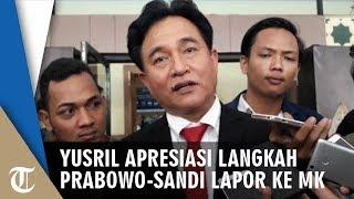 Yusril Apresiasi Gugatan BPN Prabowo-Sandi ke MK, Sebut Hukum adalah Penyelesaian Konflik yang Damai