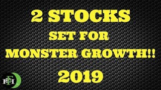 2 Stocks Set For Monster Growth!! (2019) WATCH BEFORE ITS TO LATE!!