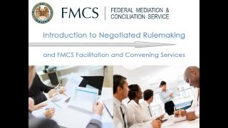 FMCS Overview of Negotiated Rulemaking