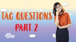 Câu Hỏi Đuôi – Tag Questions (Phần 2)