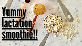 The Best Lactation Smoothie | Healthy Quick & Delicious| Boost the quality & quantity of milk supply