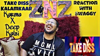 Take Diss | Karma X Deep Kalsi | Kalamkaar | Reaction Video | Swaggy | SQuaD ZNZ