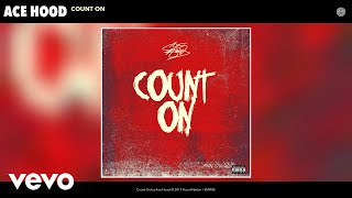 Ace Hood - Count On (Audio)