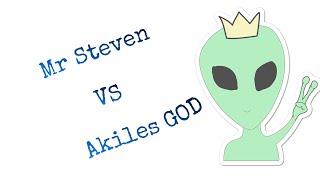MR STEVEN VS AKILES