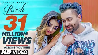 Rooh: Sharry Mann (Full Video Song) Mista Baaz | Ravi Raj | Latest Punjabi Songs 2018