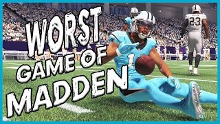 THE WORST GAME OF MADDEN IN HUMAN HISTORY!