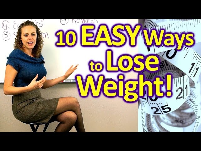 10 EASY Ways to Lose Weight & Get Healthy!