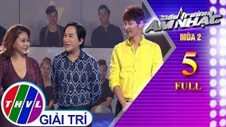 THVL   Đấu trường âm nhạc mùa 2 - Tập 5 FULL