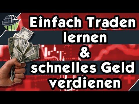 Einfach Traden lernen und schnelles Geld verdienen! Profi Anleitung!