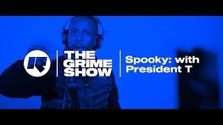 The Grime Show: Spooky with President T