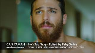 Can Yaman   He's Too Sexy (Can Divit)