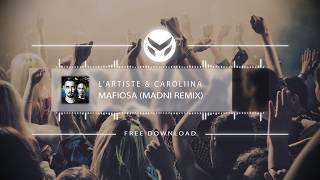 Lartiste & Caroliina   Mafiosa (Madni Remix)