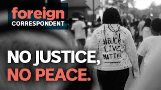 No Justice, No Peace: America's Uprising against Police Brutality and Racism | Foreign Correspondent