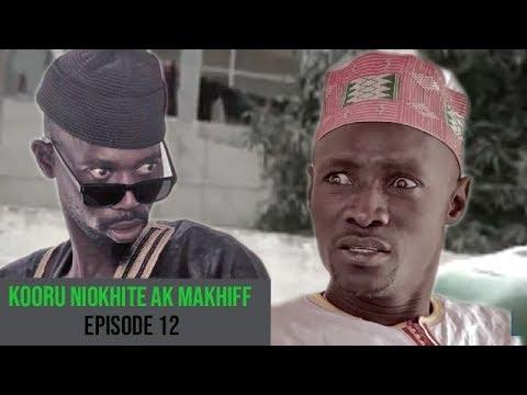 Kooru Niokhite ak Makhiff – Episode 12 avec Modou Mbaye et Saf Nanekh