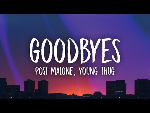 Post Malone, Young Thug – Goodbyes (Lyrics) - Unique Vibes