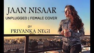 Jaan Nisaar | Kedarnath | Unplugged by Priyanka Negi | Sara Ali Khan | Sushant Rajput | Arijit Singh
