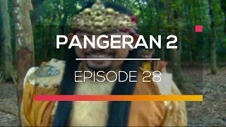 Pangeran 2   Episode 28