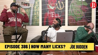The Joe Budden Podcast - How Many Licks?